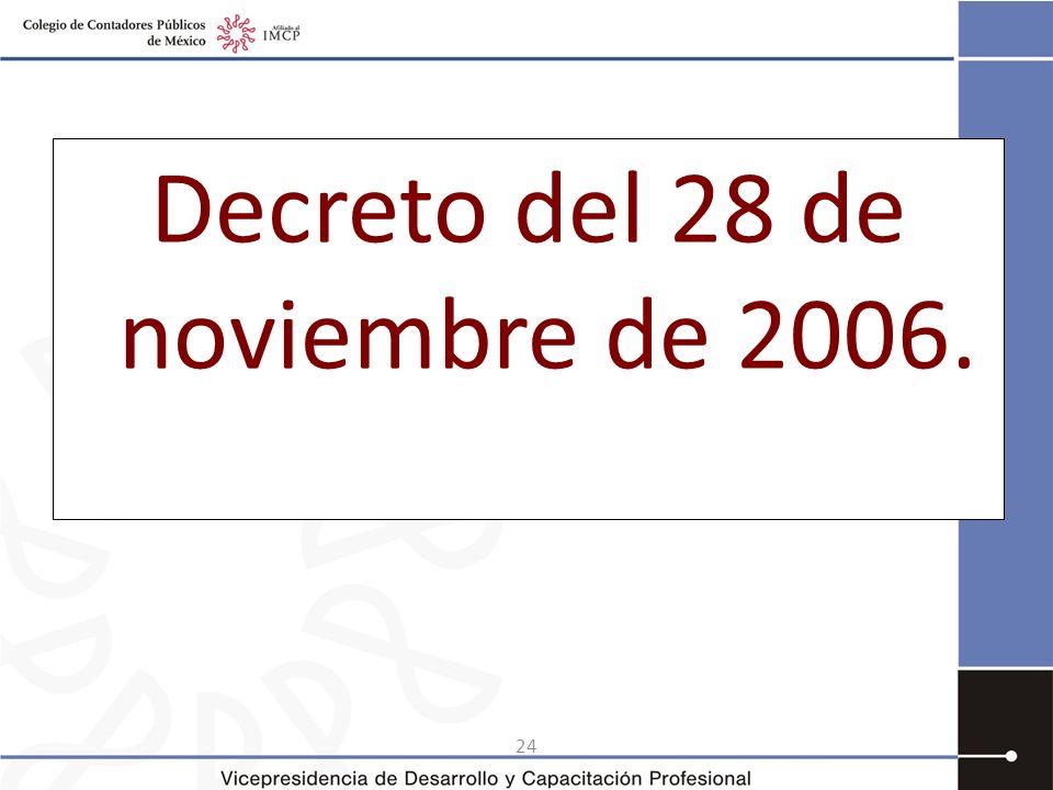 24 Decreto del 28 de noviembre de 2006.
