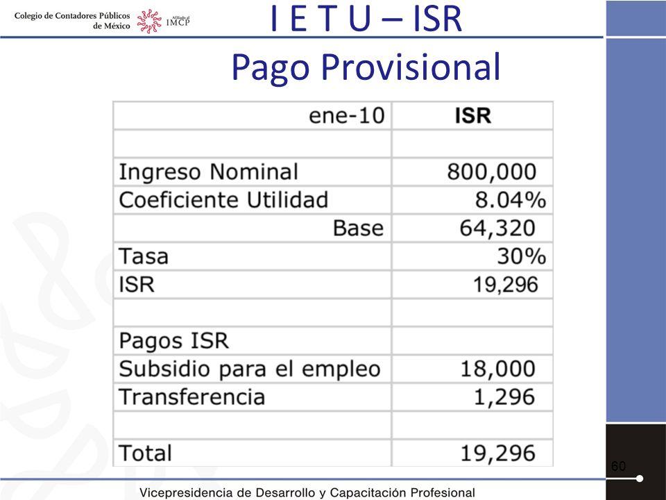 I E T U – ISR Pago Provisional 60