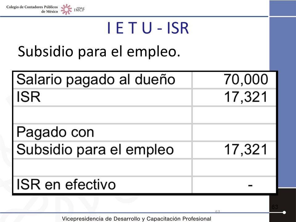 I E T U - ISR Subsidio para el empleo. 63
