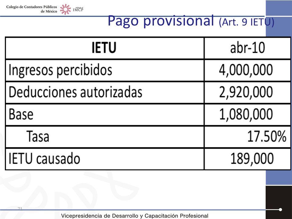 Pago provisional (Art. 9 IETU) 71