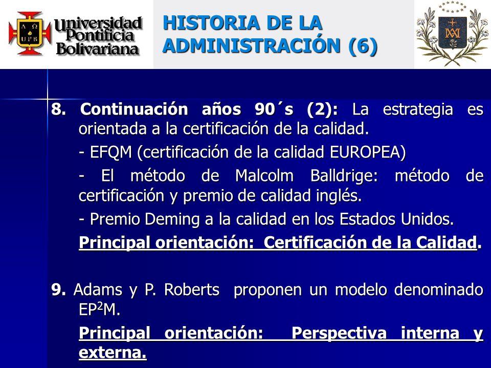 8. Continuación años 90´s (2): La estrategia es orientada a la certificación de la calidad.