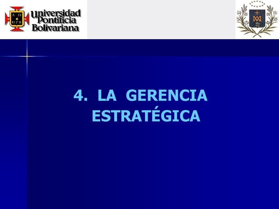 4. LA GERENCIA ESTRATÉGICA