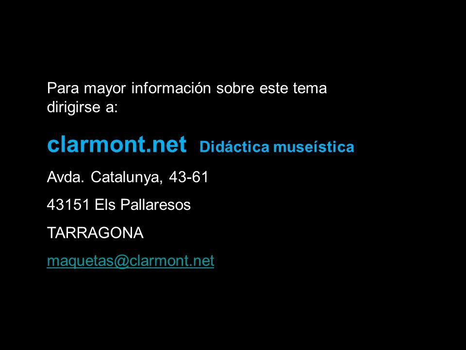 Para mayor información sobre este tema dirigirse a: clarmont.net Didáctica museística Avda.