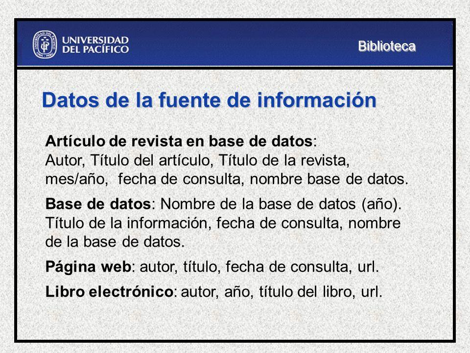 Datos de la fuente de información Artículo de revista en base de datos: Autor, Título del artículo, Título de la revista, mes/año, fecha de consulta,