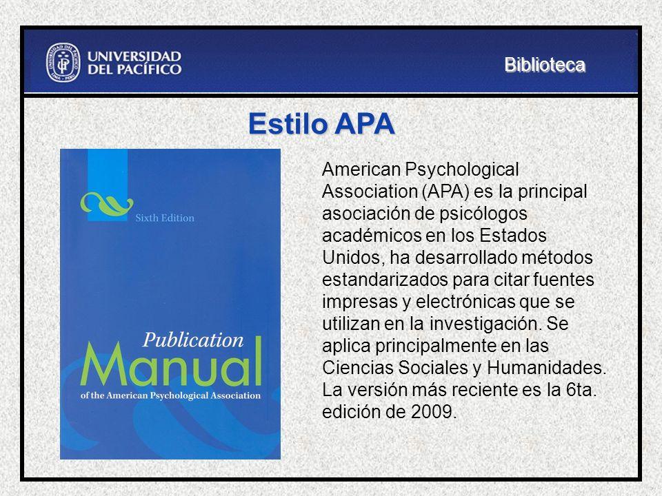 Estilo APA American Psychological Association (APA) es la principal asociación de psicólogos académicos en los Estados Unidos, ha desarrollado métodos