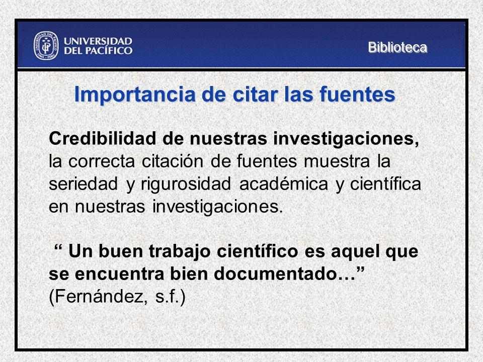 Credibilidad de nuestras investigaciones, la correcta citación de fuentes muestra la seriedad y rigurosidad académica y científica en nuestras investi