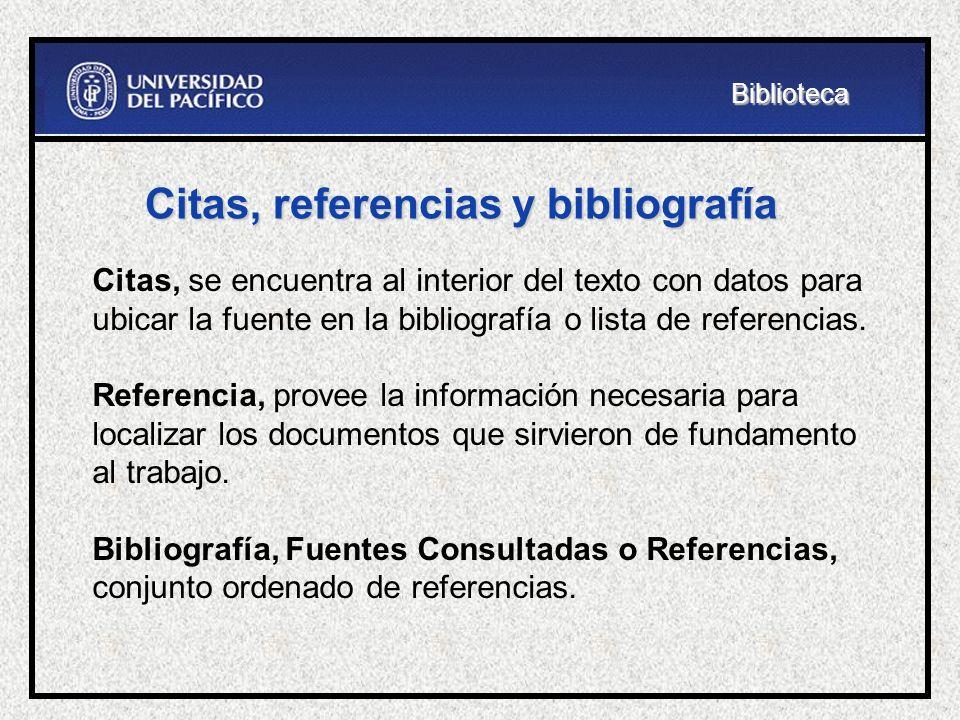 Para elaborar la bibliografía o lista de referencias toma en cuenta… - Tipo de documento: libro, artículo de revista, tesis, página web, base de datos, etc.