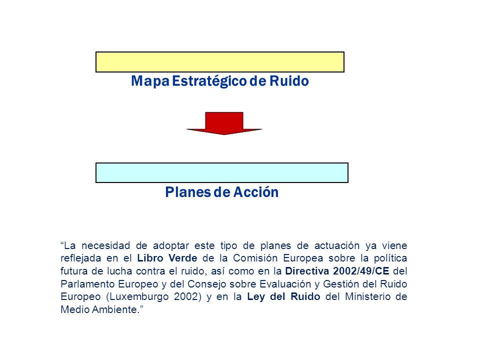 Mapa Estratégico de Ruido Planes de Acción La necesidad de adoptar este tipo de planes de actuación ya viene reflejada en el Libro Verde de la Comisió