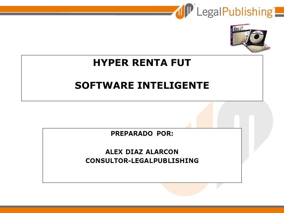 HYPER RENTA FUT SOFTWARE INTELIGENTE PREPARADO POR: ALEX DIAZ ALARCON CONSULTOR-LEGALPUBLISHING