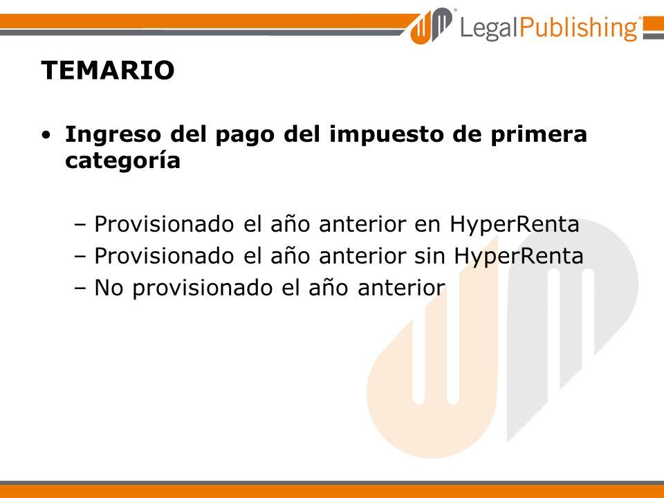 Ingreso del pago del impuesto de primera categoría –Provisionado el año anterior en HyperRenta –Provisionado el año anterior sin HyperRenta –No provis