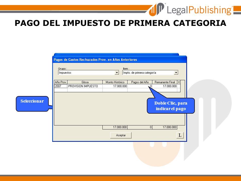 PAGO DEL IMPUESTO DE PRIMERA CATEGORIA Seleccionar Doble Clic, para indicar el pago