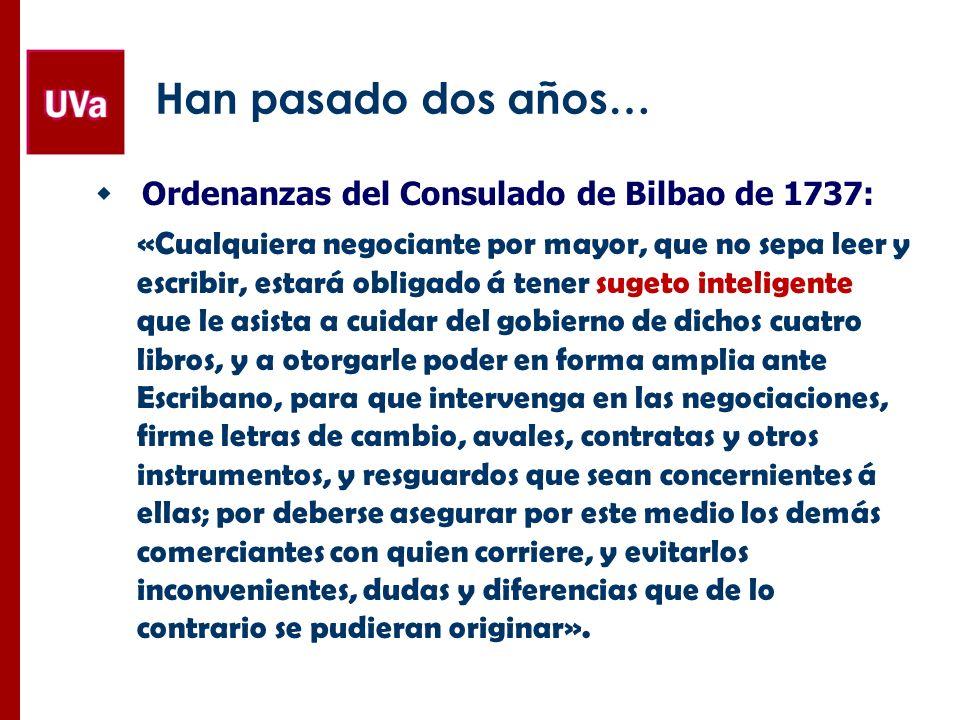 Han pasado dos años… Ordenanzas del Consulado de Bilbao de 1737: «Cualquiera negociante por mayor, que no sepa leer y escribir, estará obligado á tene