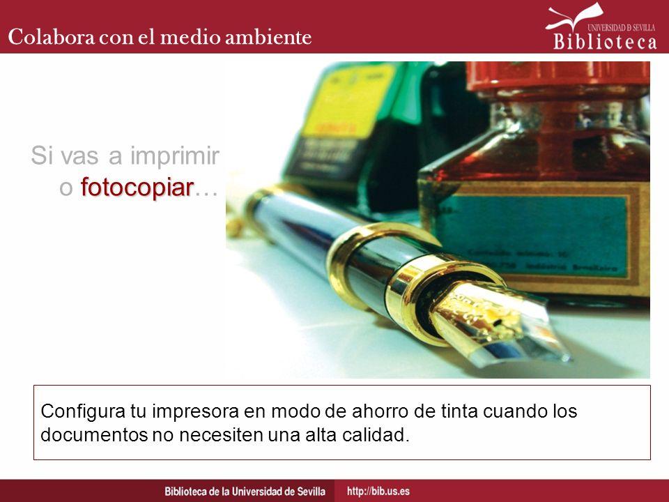 Colabora con el medio ambiente Configura tu impresora en modo de ahorro de tinta cuando los documentos no necesiten una alta calidad. fotocopiar Si va