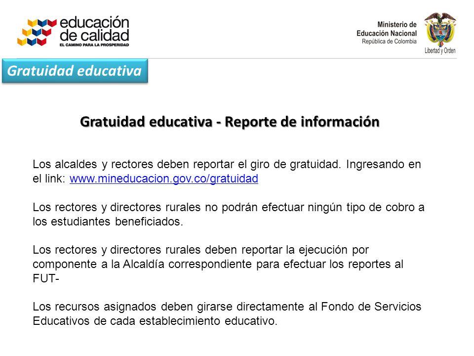 Gratuidad educativa - Reporte de información Los alcaldes y rectores deben reportar el giro de gratuidad.