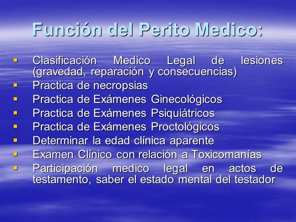 Función del Perito Medico: Clasificación Medico Legal de lesiones (gravedad, reparación y consecuencias) Clasificación Medico Legal de lesiones (grave