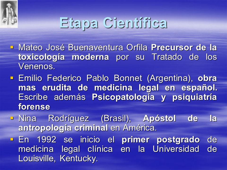 Etapa Científica Mateo José Buenaventura Orfila Precursor de la toxicología moderna por su Tratado de los Venenos. Mateo José Buenaventura Orfila Prec