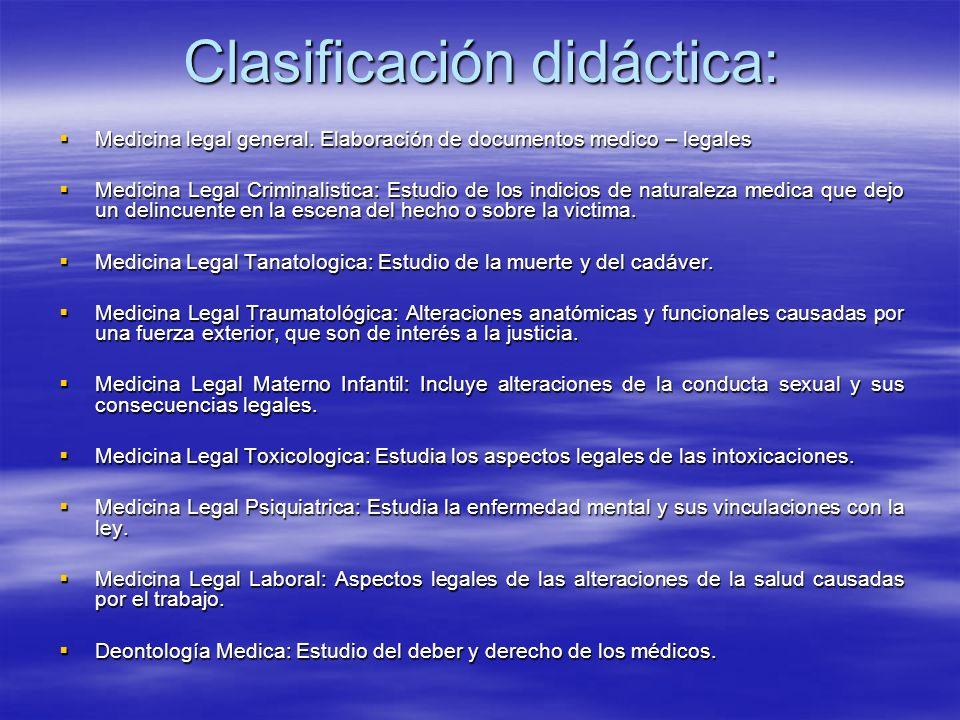 Clasificación didáctica: Medicina legal general. Elaboración de documentos medico – legales Medicina legal general. Elaboración de documentos medico –