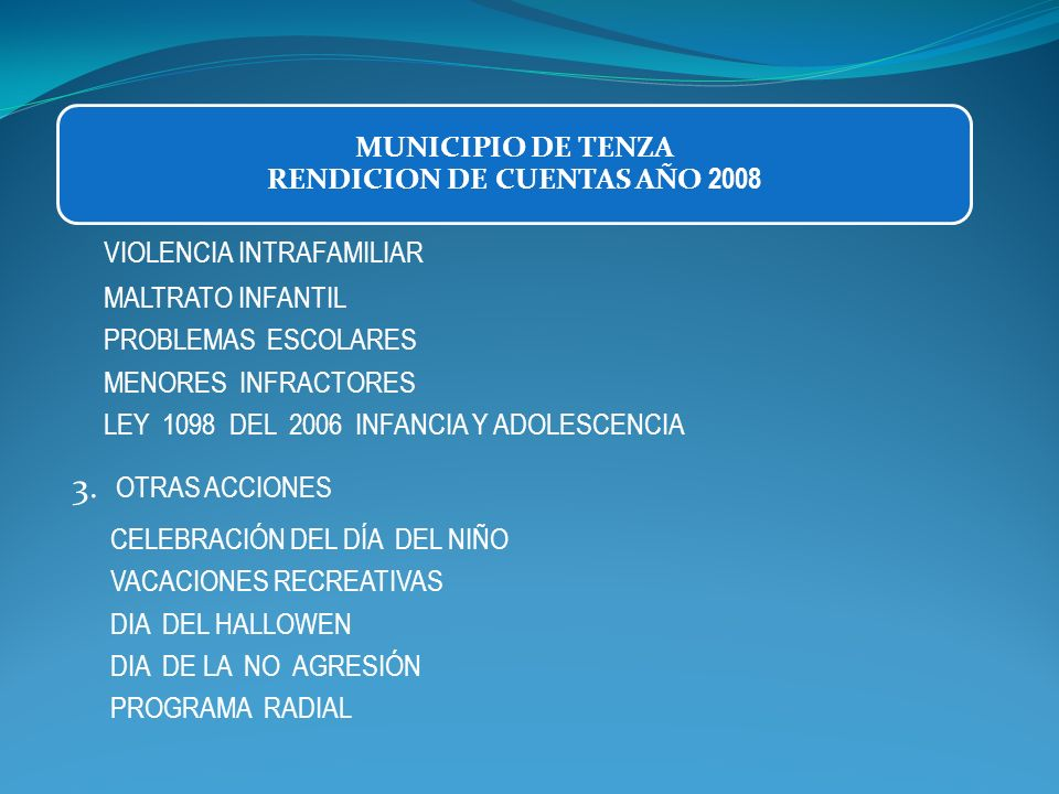 VIOLENCIA INTRAFAMILIAR MALTRATO INFANTIL PROBLEMAS ESCOLARES MENORES INFRACTORES LEY 1098 DEL 2006 INFANCIA Y ADOLESCENCIA 3. OTRAS ACCIONES CELEBRAC
