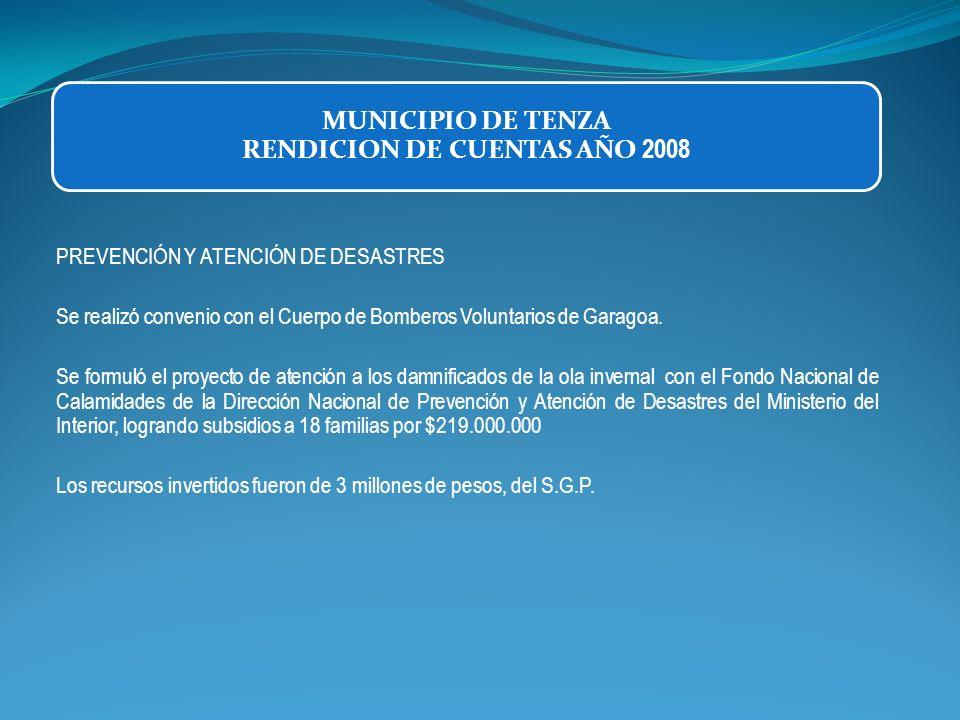 PREVENCIÓN Y ATENCIÓN DE DESASTRES Se realizó convenio con el Cuerpo de Bomberos Voluntarios de Garagoa. Se formuló el proyecto de atención a los damn