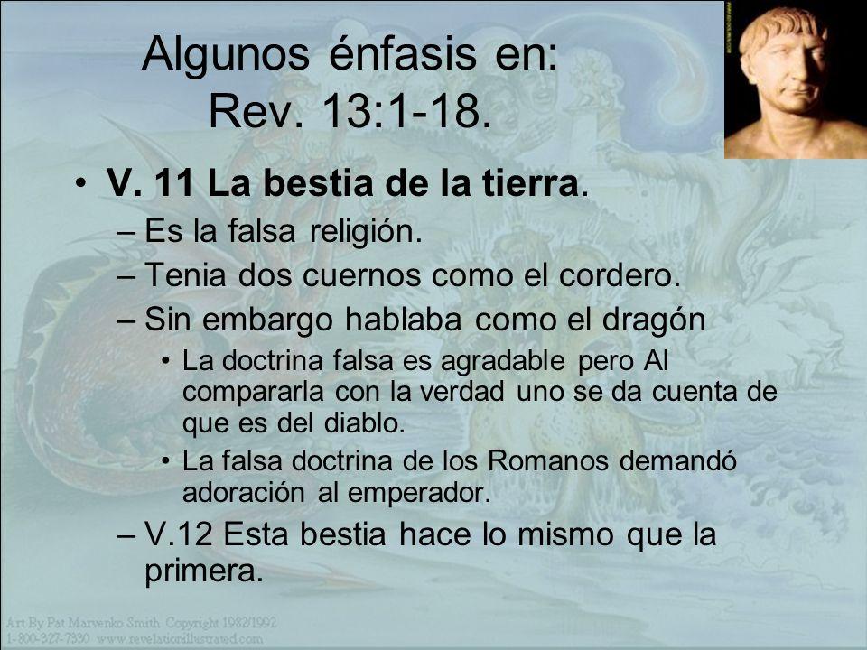Algunos énfasis en: Rev.13:1-18. V. 11 La bestia de la tierra.