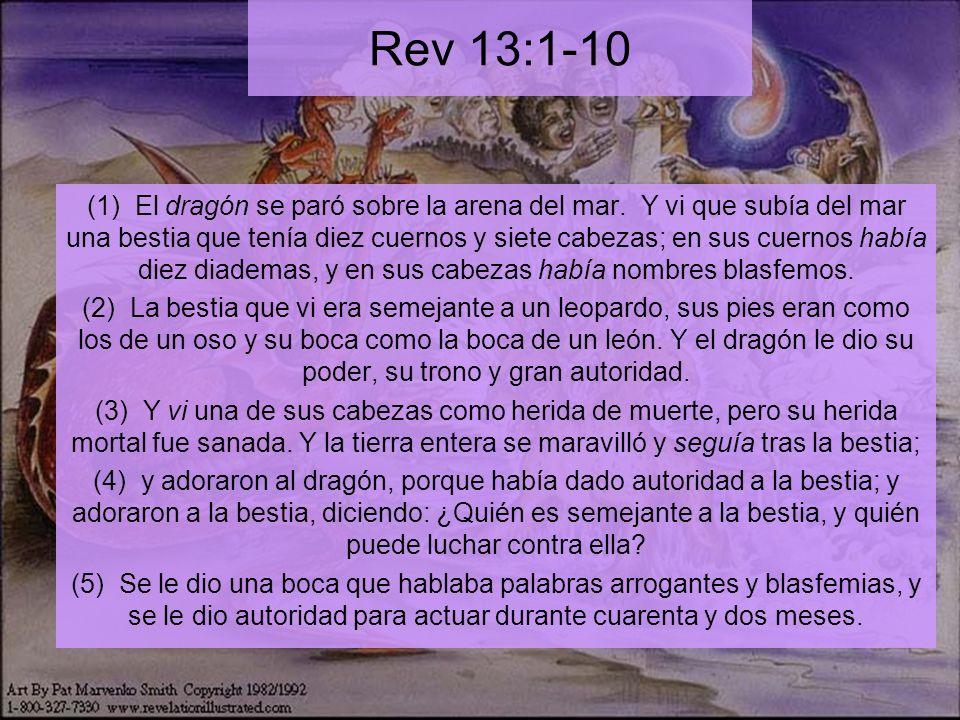 Rev 13:1-10 (1) El dragón se paró sobre la arena del mar.