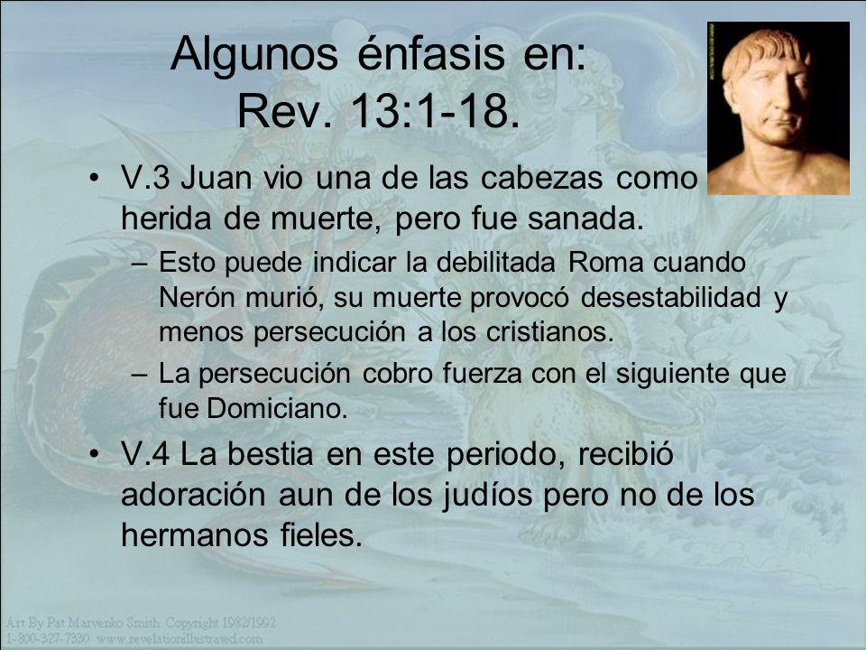 Algunos énfasis en: Rev.13:1-18.
