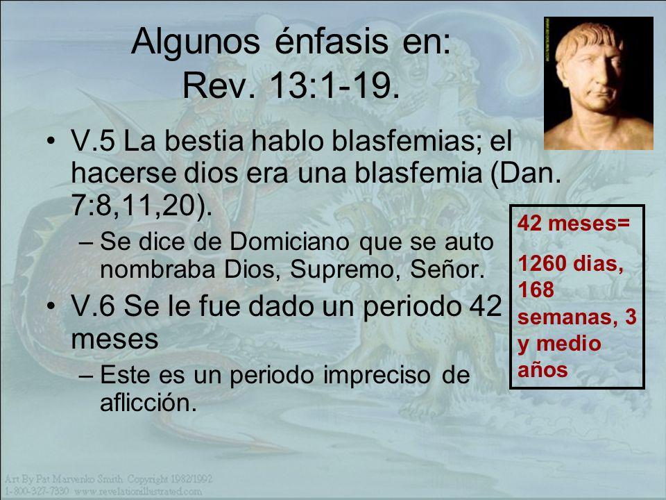 Algunos énfasis en: Rev.13:1-19.