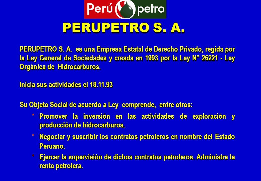 PERUPETRO S. A. PERUPETRO S. A. es una Empresa Estatal de Derecho Privado, regida por la Ley General de Sociedades y creada en 1993 por la Ley N° 2622