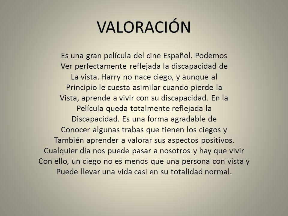 VALORACIÓN Es una gran película del cine Español.