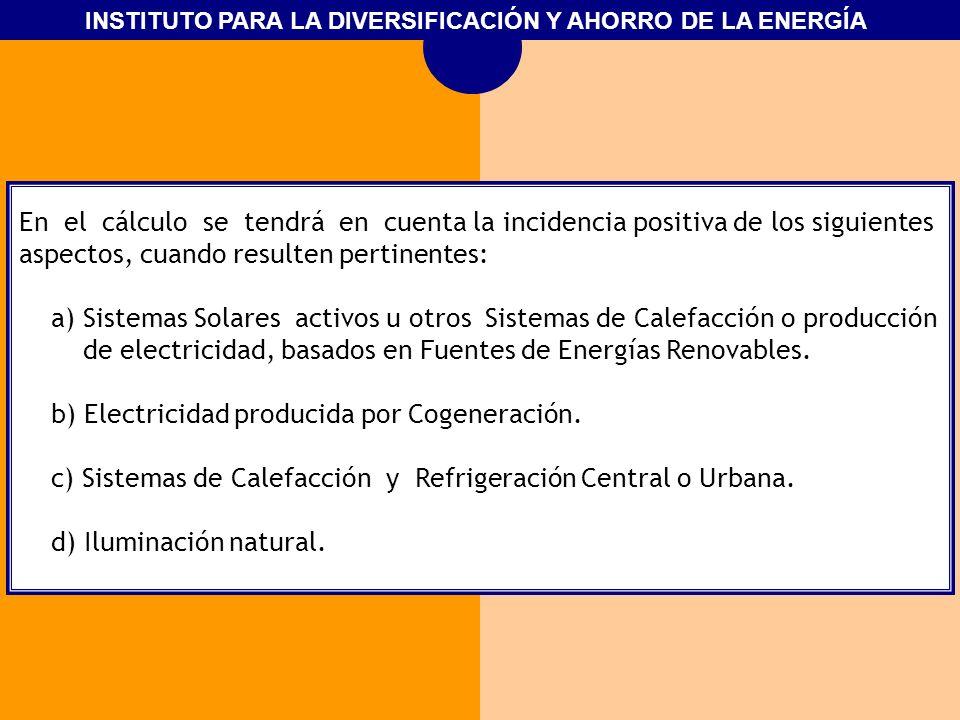 INSTITUTO PARA LA DIVERSIFICACIÓN Y AHORRO DE LA ENERGÍA En el cálculo se tendrá en cuenta la incidencia positiva de los siguientes aspectos, cuando r
