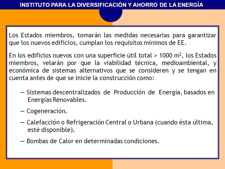 INSTITUTO PARA LA DIVERSIFICACIÓN Y AHORRO DE LA ENERGÍA Los Estados miembros, tomarán las medidas necesarias para garantizar que los nuevos edificios