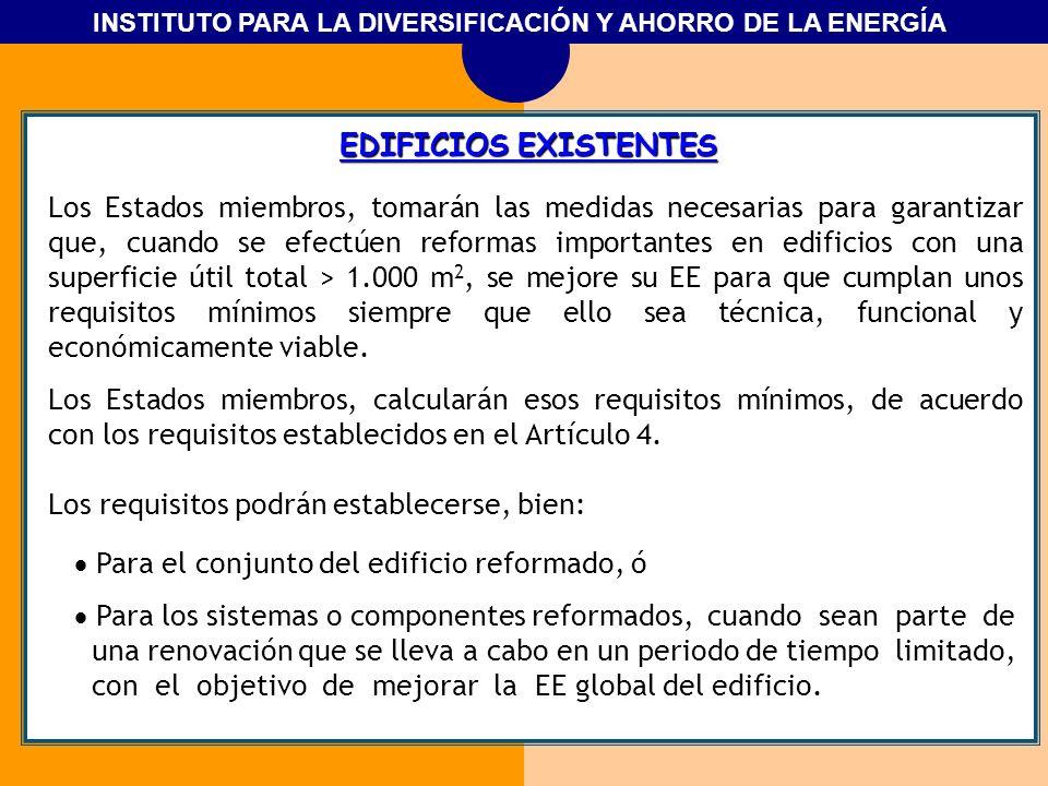 INSTITUTO PARA LA DIVERSIFICACIÓN Y AHORRO DE LA ENERGÍA EDIFICIOS EXISTENTES Los Estados miembros, tomarán las medidas necesarias para garantizar que