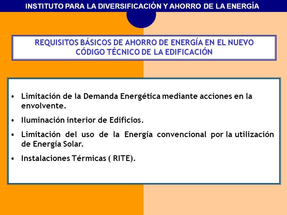 INSTITUTO PARA LA DIVERSIFICACIÓN Y AHORRO DE LA ENERGÍA REQUISITOS BÁSICOS DE AHORRO DE ENERGÍA EN EL NUEVO CÓDIGO TÉCNICO DE LA EDIFICACIÓN Limitaci
