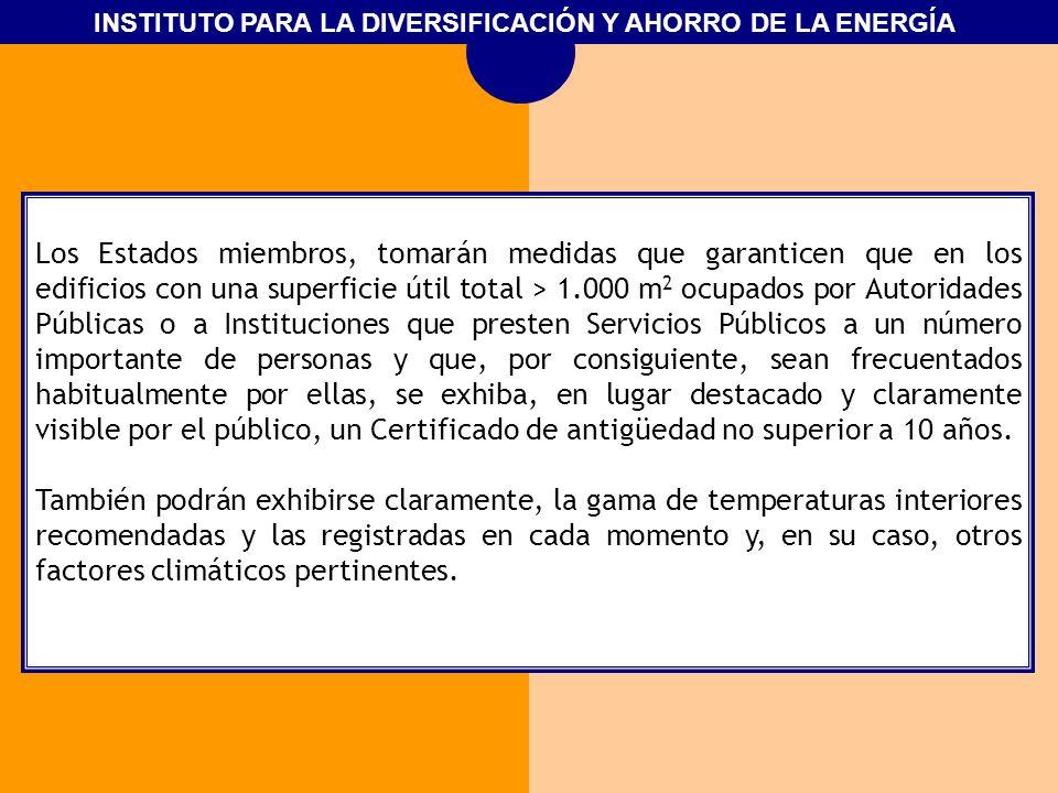 INSTITUTO PARA LA DIVERSIFICACIÓN Y AHORRO DE LA ENERGÍA Los Estados miembros, tomarán medidas que garanticen que en los edificios con una superficie