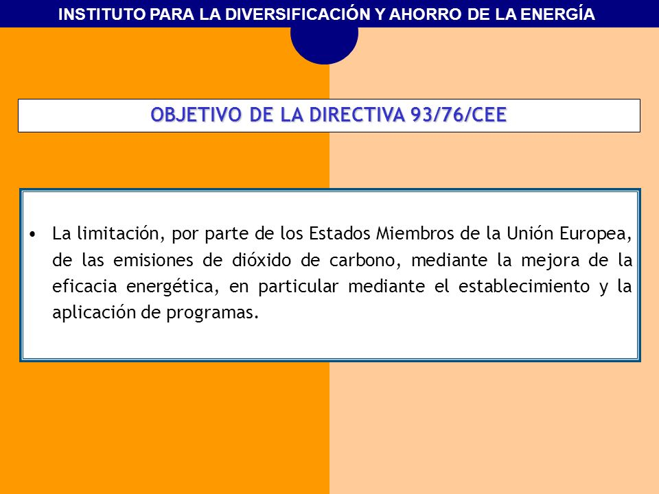 INSTITUTO PARA LA DIVERSIFICACIÓN Y AHORRO DE LA ENERGÍA DESARROLLO DE LA DIRECTIVA 93/76/CEE ………..