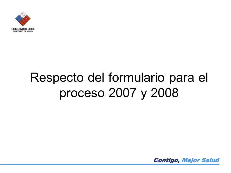 Respecto del formulario para el proceso 2007 y 2008