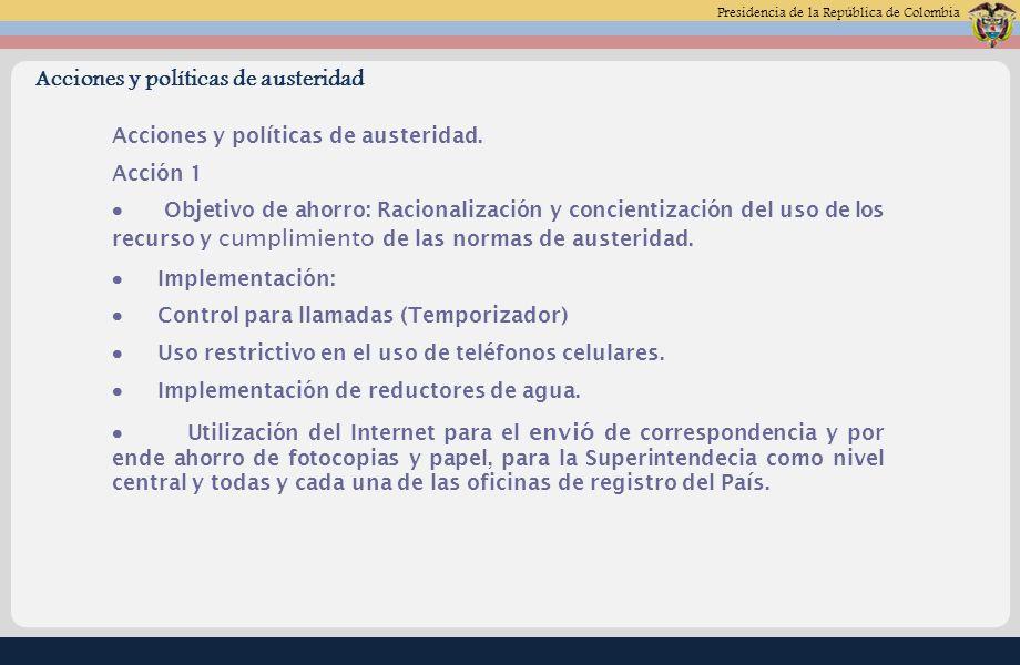 Presidencia de la República de Colombia Acciones y políticas de austeridad.