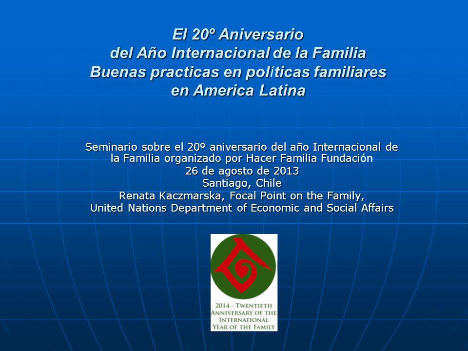 El 20º Aniversario del Año Internacional de la Familia Buenas practicas en polticas familiares en America Latina El 20º Aniversario del Año Internacio
