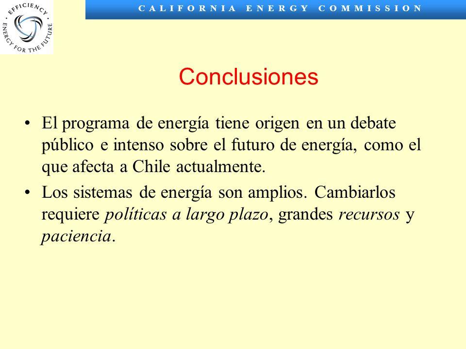 C A L I F O R N I A E N E R G Y C O M M I S S I O N Conclusiones El programa de energía tiene origen en un debate público e intenso sobre el futuro de energía, como el que afecta a Chile actualmente.