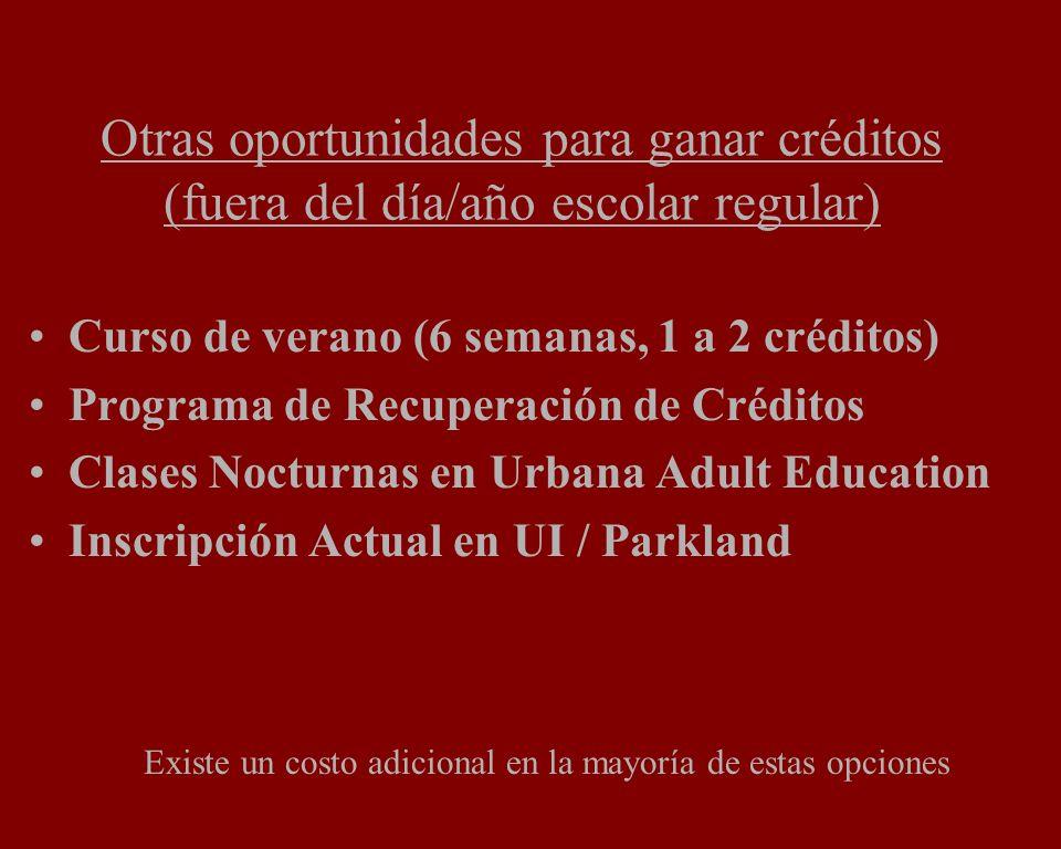 Curso de verano (6 semanas, 1 a 2 créditos) Programa de Recuperación de Créditos Clases Nocturnas en Urbana Adult Education Inscripción Actual en UI /