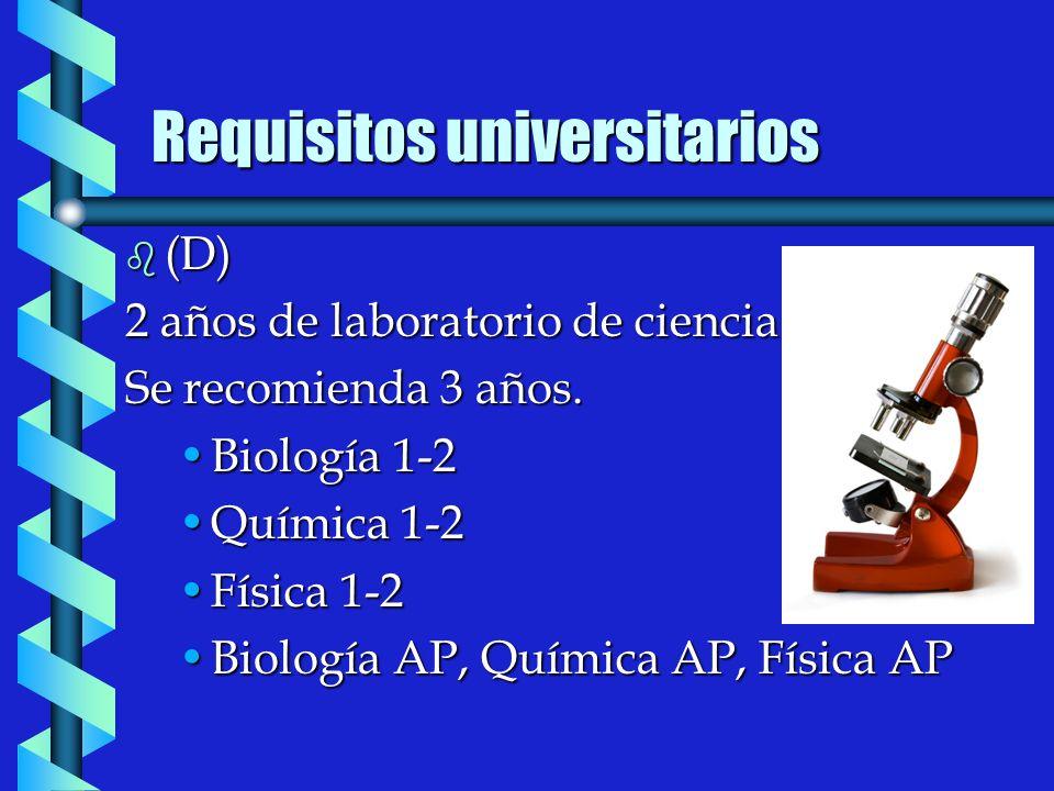 b (D) 2 años de laboratorio de ciencia Se recomienda 3 años.