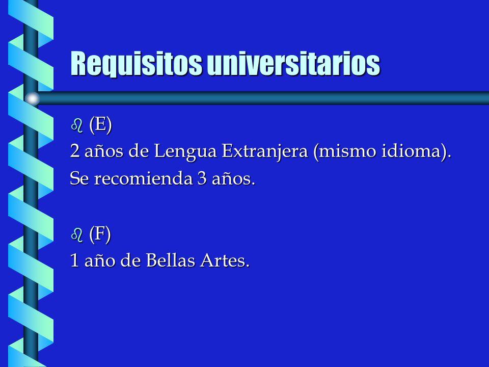 b (E) 2 años de Lengua Extranjera (mismo idioma). Se recomienda 3 años.