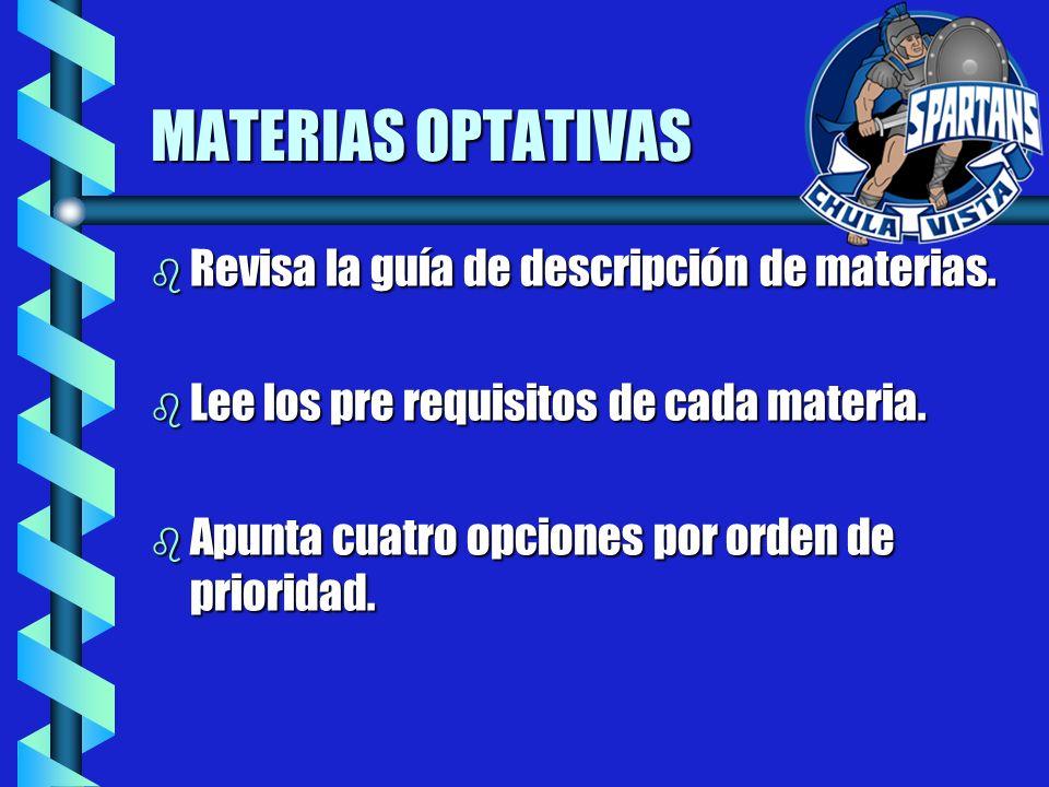 MATERIAS OPTATIVAS b Revisa la guía de descripción de materias.