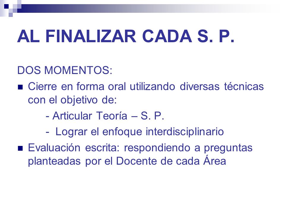 AL FINALIZAR CADA S. P.