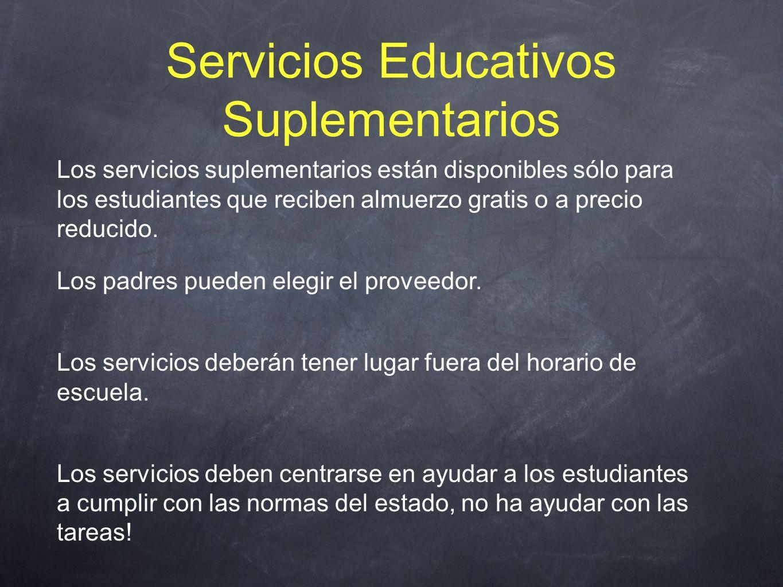 Servicios Educativos Suplementarios Los servicios suplementarios están disponibles sólo para los estudiantes que reciben almuerzo gratis o a precio reducido.