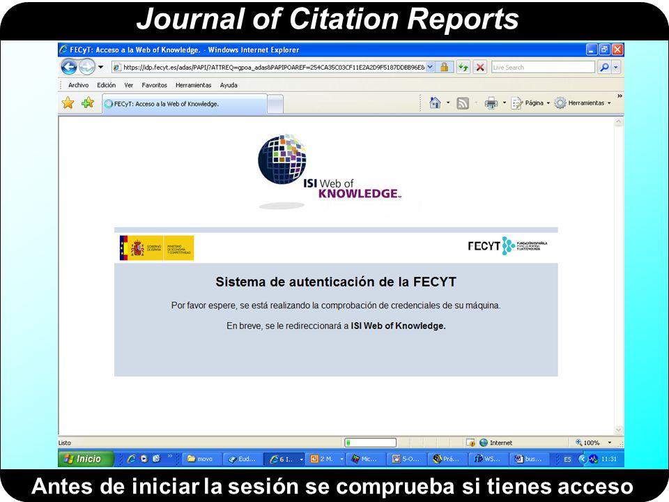 Journal of Citation Reports Antes de iniciar la sesión se comprueba si tienes acceso