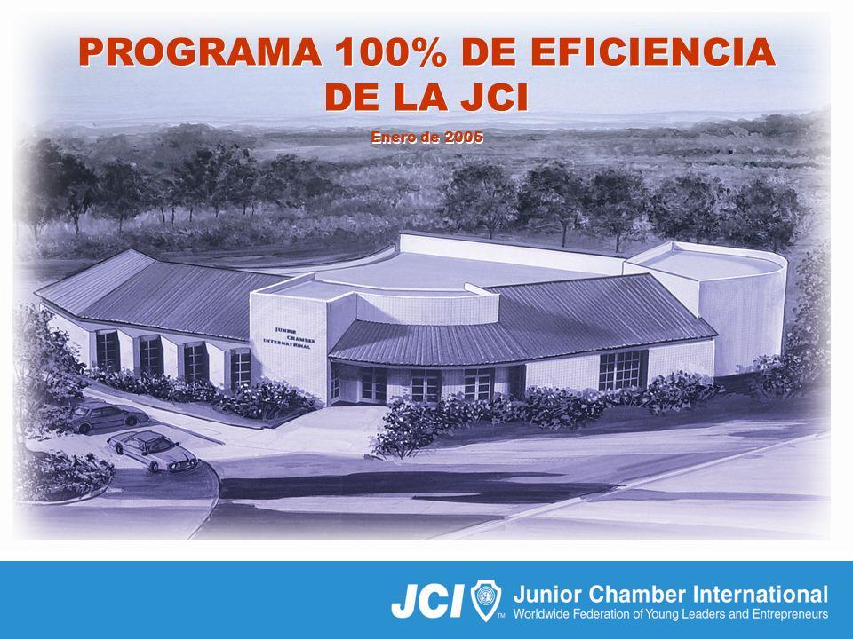 Programa 100% de Eficiencia de la JCI 01/05 PROGRAMA 100% DE EFICIENCIA DE LA JCI Enero de 2005 PROGRAMA 100% DE EFICIENCIA DE LA JCI Enero de 2005