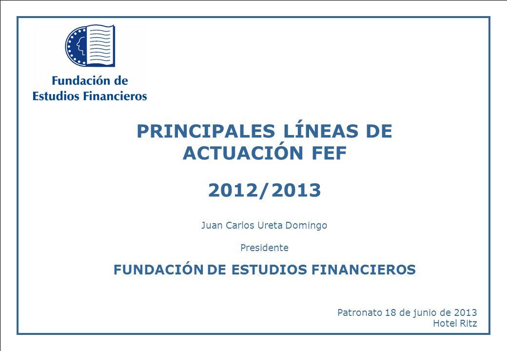-12- Principales líneas de actuación FEF 2012/2013 Año 2013: Reformas para el crecimiento Principales mensajes: (4) Reforma sector financiero El sector financiero y bancario es un pilar básico del crecimiento económico.