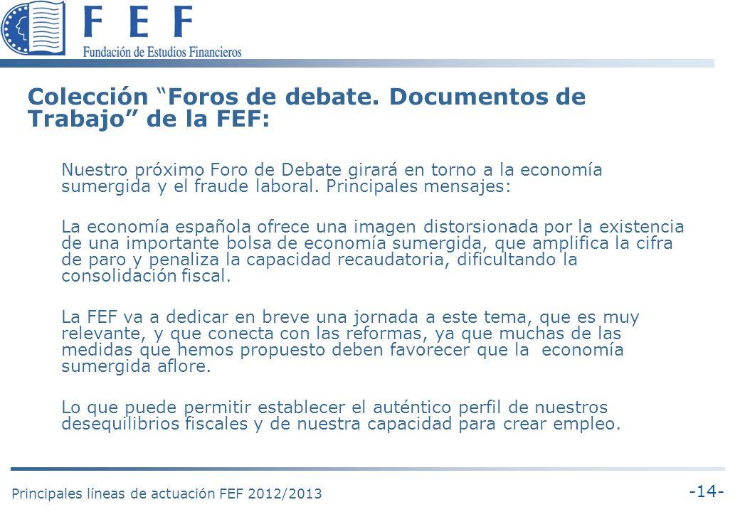 -14- Principales líneas de actuación FEF 2012/2013 Colección Foros de debate.