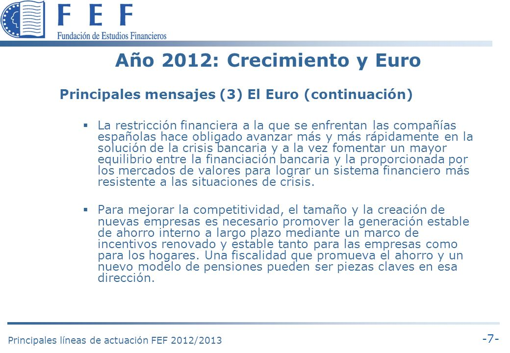 -8- Principales líneas de actuación FEF 2012/2013 Año 2013.